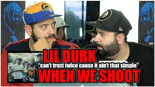 CAN'T TRUST TWICE!! Lil Durk - When We Shoot (Official Music Video) *REACTION!!