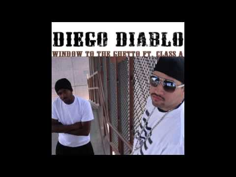 """Window To The Ghetto Ft Class A"" - by Diego Diablo"
