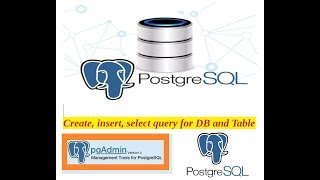 PosgreSQL create, insert and select query tutorial using PGAdmin for beginners.