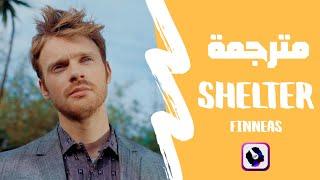 FINNEAS   Shelter | Lyrics Video | مترجمة