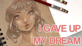 I Gave Up On My Dream... And That's Okay | STORY TIME + SPEED DRAW