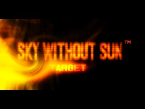Video of Sky Without Sun: Target