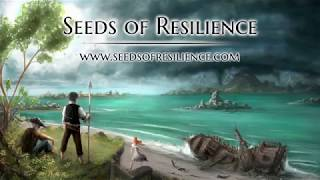 VideoImage1 Seeds of Resilience