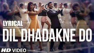 'Dil Dhadakne Do' Full Song with LYRICS | Singers   - YouTube