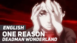 "Deadman Wonderland - ""One Reason"" (FULL Opening) 