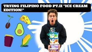 TRYING FILIPINO FOOD FOR THE FIRST TIME PT.II  ( ICE CREAM EDITION )