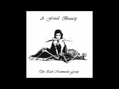 THE JACK HAMMOND GROUP - A Fatal Beauty [full albim] online metal music video by JACK HAMMOND