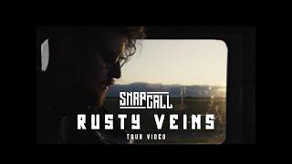Video Snap Call - Rusty Veins (tour video)