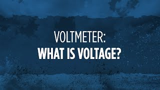 Voltmeter: What is Voltage?