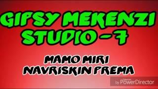 GIPSY MEKENZI STUDIO 7 - MAMO MIRI NAVRISKIN PREMA 2017