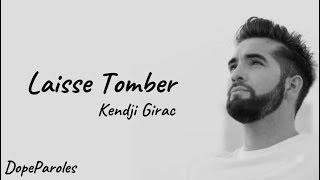 Kendji Girac   Laisse Tomber (Paroles)