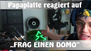 """Papaplatte reagiert auf """"FRAG EINEN DOMO"""""""