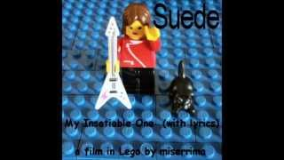 Suede - My Insatiable One: A Song Video in Lego, with Lyrics