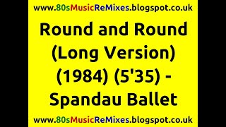 Round & Round (Long Version) - Spandau Ballet | 80s Dance Music | 80s Pop Music Hits | 80s New Wave