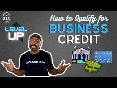 How to Qualify for Business Credit | 8 Keys to Having a Credible & Legitimate Business