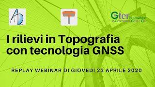 I rilievi in Topografia con tecnologia GNSS (aprile 2020)