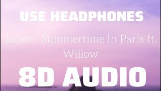 Jaden   Summertime In Paris Ft. Willow (8D USE HEADPHONES)🎧