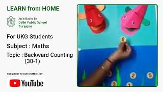 UKG   Backward Counting (30-1)   Mathematics for Kids   Teacher – Trisha Barat   DPS Durgapur