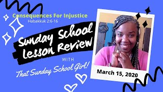 📝⚖️⚡️ Sunday School Lesson: Consequences For Injustice - March 15, 2020