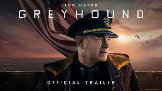 Greyhound - Official Trailer