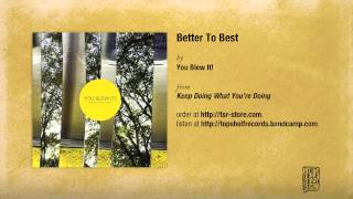 """""""Better To Best"""" by You Blew It!"""