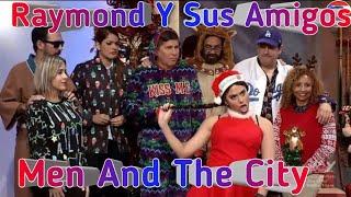 Raymond Y Sus Amigos Men And The City 11-dic-18