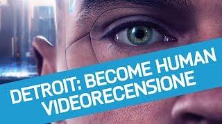 Detroit Become Human: Recensione del nuovo gioco di David Cage per PlayStation 4