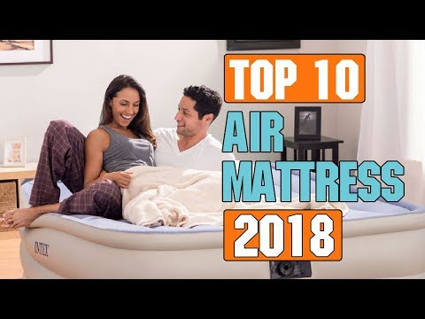 10 Best Air Mattress 2018 | Top Mattress Reviews