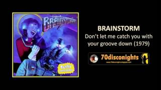 BRAINSTORM - Don't let me catch you with your groove down (1979)