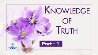 Sachaye Ki Khabar (Bhaag-1) | Knowledge Of Truth (Part-1)