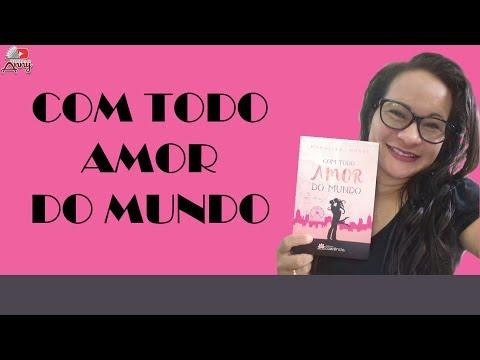 Resenha: Com Todo Amor do Mundo / Monaliza Nunes