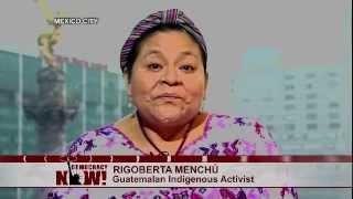"""Nobel Winner Rigoberta Menchú: Reagan's """"War Fantasy"""" Led to Guatemalan Genocide, Targeted Killings"""