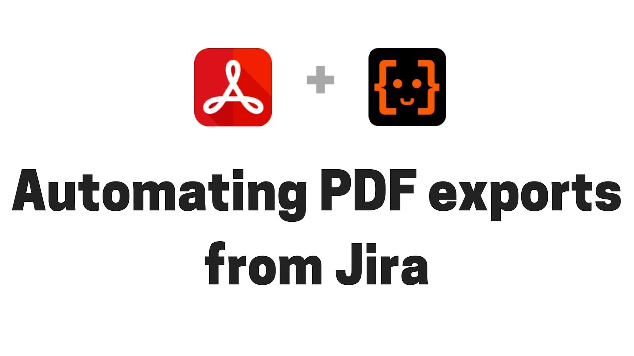 Automating Jira PDF exports with Better PDF Automation