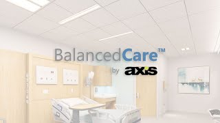 BalancedCare by Axis Lighting