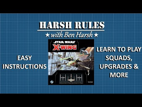Harsh Rules - Learn to Play X-Wing 2nd Edition - Part 2