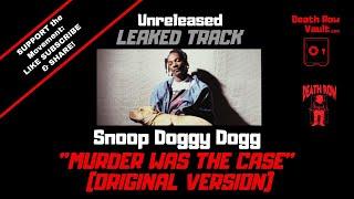 Snoop Doggy Dogg - Murder Was The Case (Original UNRELEASED version)