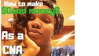 How to make good money as a CNA