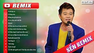 sen-remix-2020-phai-nghe-nhac-nay-lk-nhac-tru-tinh-remix-moi-nhat-lk-nhac-vang-bolero-remix