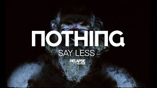 "Nothing – ""Say Less"""