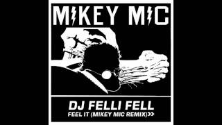 DJ Felli Fel - Feel It (MIKEY MIC REMIX)