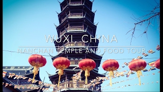Video : China : NanChan Temple 无锡市 and HuiShan 惠山 ancient town, WuXi, JiangSu province
