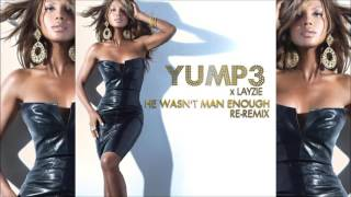 He Wasnt Man Enough | Toni Braxton |  YUMp3 x Layzie |  The ReRemix