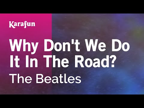 Why Don't We Do It In The Road? - The Beatles | Karaoke Version | KaraFun