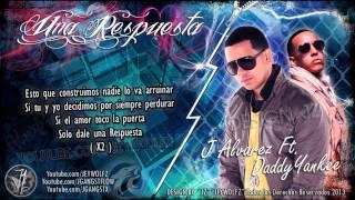 """""""Una Respuesta"""" Daddy Yankee Ft J Alvarez (Lyric Video) Letra UNA RESPUESTA 2013 King Daddy"""