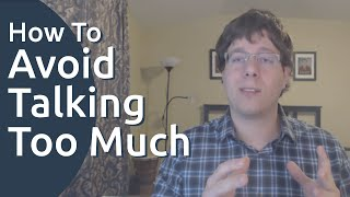 How to Avoid Talking Too Much