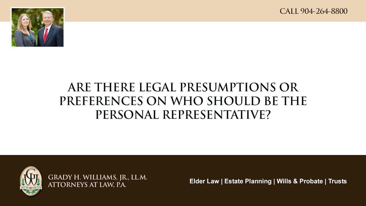 Video - Are there legal presumptions or preferences on who should be the personal representative?