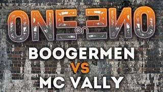 One-on-One day 5 (BOOGERMEN vs Mc Vally )