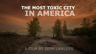 Most Toxic Place In America Is An Eerie Apocalyptic Ghost Town