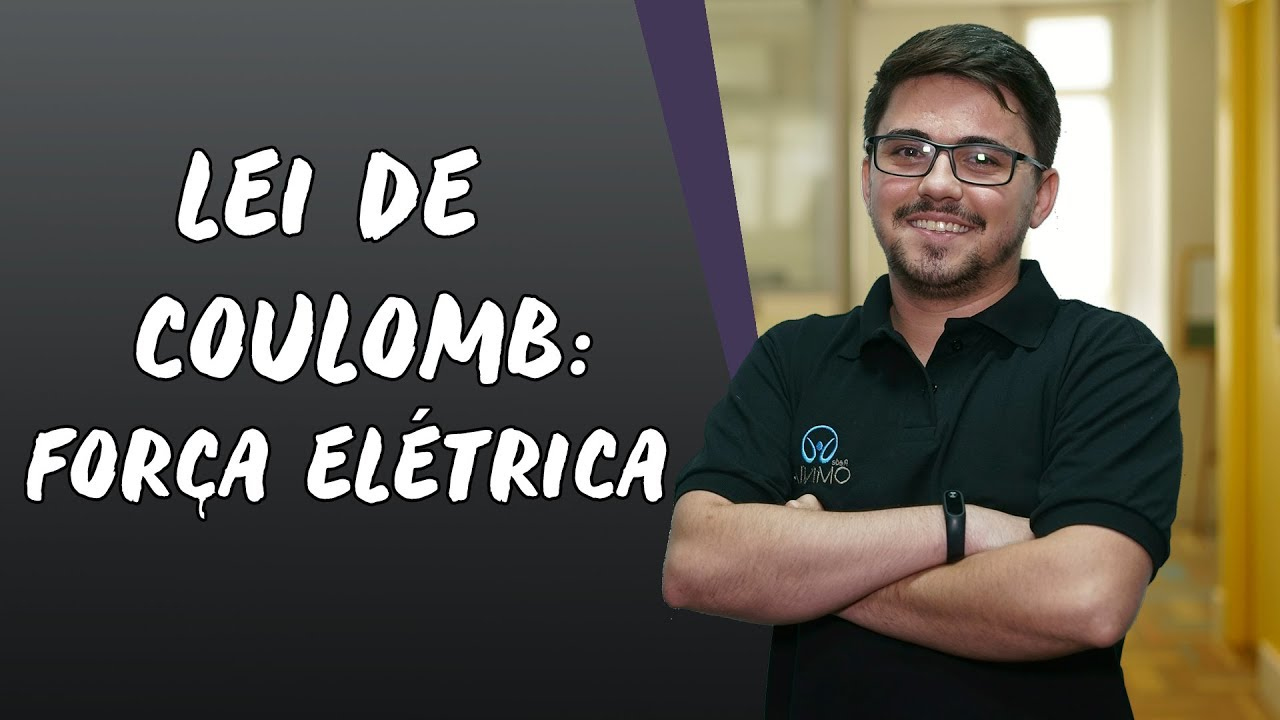 Lei de Coulomb: Força Elétrica