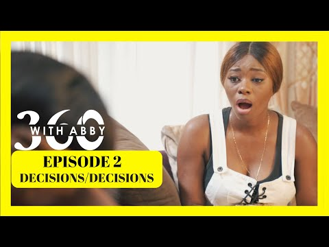 360 WITH ABBY S2 EPISODE 2: DECISIONS DECISIONS (NEW WEB SERIES)